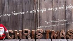 Šťastné a veselé Vianoce a úspešný nový rok želáme…