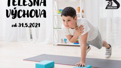 Telesná a športová výchova od 31.5.2021